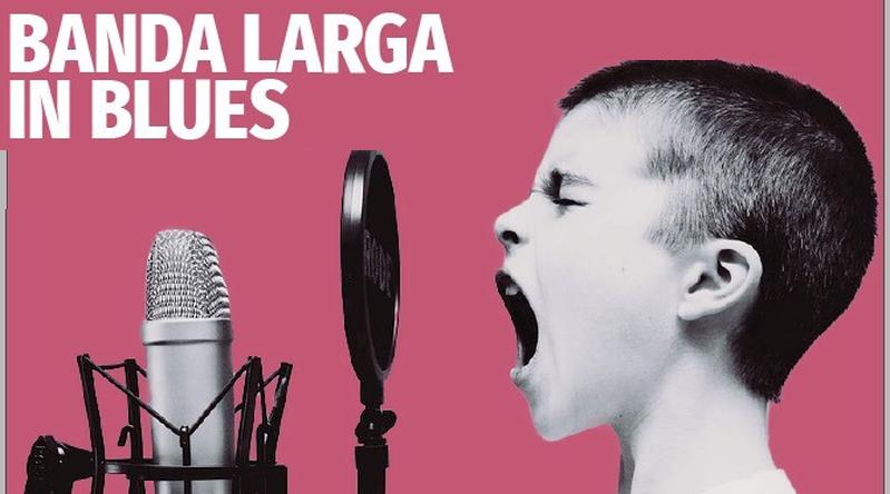 Banda Larga…in Blues!